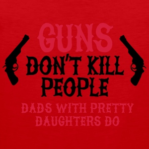 Guns don't kill people Dads with pretty daughters Sweaters - Mannen Premium tank top