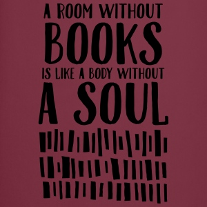 A Room Without Books Is Like A Body Without Soul T-Shirts - Cooking Apron