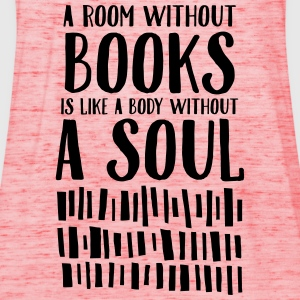 A Room Without Books Is Like A Body Without Soul T-Shirts - Women's Tank Top by Bella