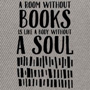A Room Without Books Is Like A Body Without Soul T-Shirts - Snapback Cap