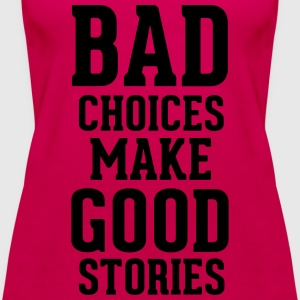 Bad Choices T-Shirts - Women's Premium Tank Top