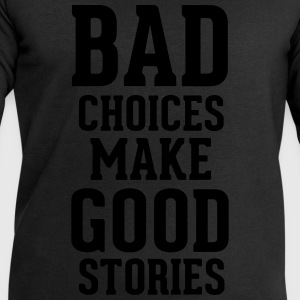 Bad Choices Tee shirts - Sweat-shirt Homme Stanley & Stella