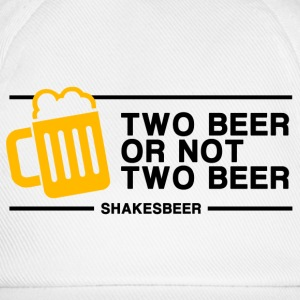 Two Beer or not Two Beer - Baseball Cap
