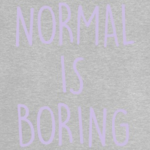 NORMAL IS BORING Shirts - Baby T-Shirt