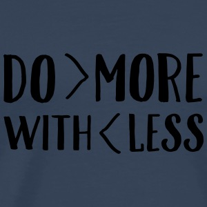 Do More With Less Tops - Mannen Premium T-shirt