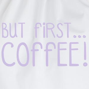 FIRST COFFEE... Shirts - Gymtas