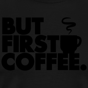 But First Coffee Tabliers - T-shirt Premium Homme