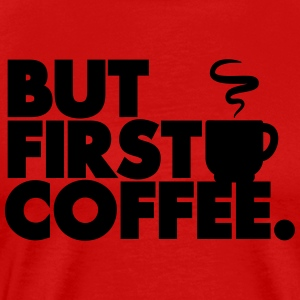 But First Coffee Débardeurs - T-shirt Premium Homme