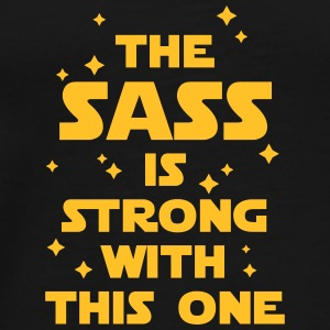 The Sass Is Strong Tassen & rugzakken - Mannen Premium T-shirt