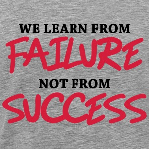 We learn from failure, not from success Långärmade T-shirts - Premium-T-shirt herr