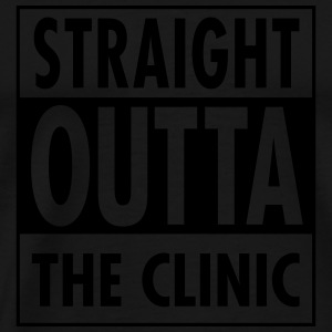 Straight Outta The Clinic Tops - Men's Premium T-Shirt