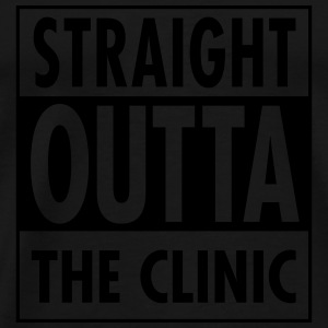Straight Outta The Clinic Sudaderas - Camiseta premium hombre