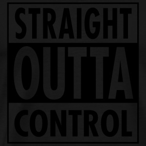 Straight Outta Control Polos - T-shirt Premium Homme