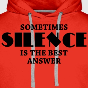 Sometimes silence is the best answer Tee shirts - Sweat-shirt à capuche Premium pour hommes
