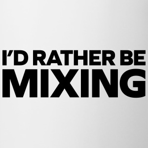 Rather Be Mixing Tank Tops - Mug