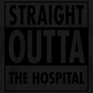 Straight Outta The Hospital Sweaters - Mannen Premium T-shirt