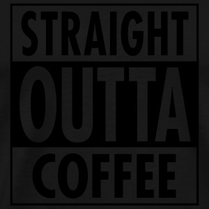 Straight Outta Coffee Pullover & Hoodies - Männer Premium T-Shirt