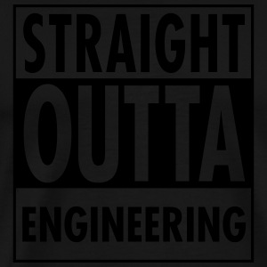 Straight Outta Engineering Poloshirts - Mannen Premium T-shirt