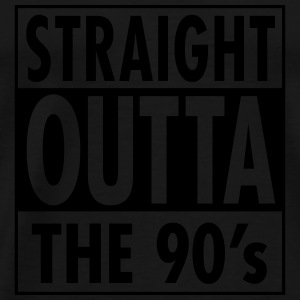 Straight Outta The 90's Tops - Camiseta premium hombre