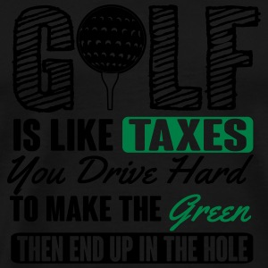 Golf is like taxes - end up in the hole Bags & Backpacks - Men's Premium T-Shirt