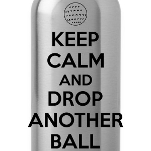 Keep calm and drop another ball T-Shirts - Trinkflasche