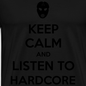 Keep Calm And Listen To Hardcore Tops - Men's Premium T-Shirt