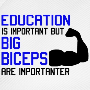 EDUCATION IS IMPORTANT - MOST IMPORTANT BICEPS Top - Cappello con visiera