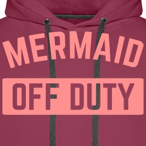 Mermaid Off Duty  T-Shirts - Men's Premium Hoodie