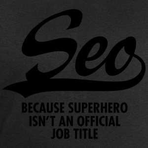 Seo -Because Superhero Isn't An Official Job Title T-shirts - Herresweatshirt fra Stanley og Stella