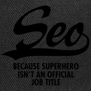 Seo -Because Superhero Isn't An Official Job Title Tee shirts - Casquette snapback