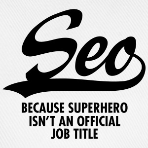 Seo -Because Superhero Isn't An Official Job Title T-shirts - Baseballkasket
