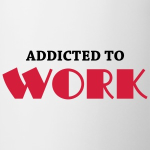 Addicted to work T-Shirts - Mug