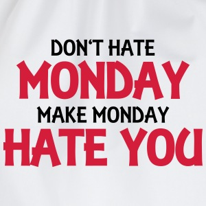 Don't hate monday, make monday hate you! Tops - Drawstring Bag