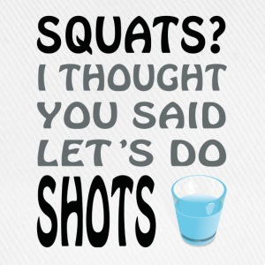 Squats or Shots - Baseball Cap