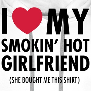 I Love My Smokin' Hot Girlfriend (She Bought...) Koszulki - Bluza męska Premium z kapturem