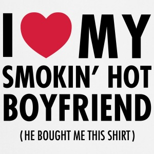 I Love My Smokin' Hot Boyfriend ( He Bought...) T-Shirts - Cooking Apron