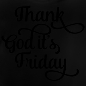 thank god it's friday T-Shirts - Baby T-Shirt