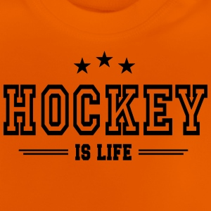 hockey is life 2 T-Shirts - Baby T-Shirt