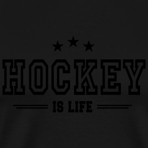 hockey is life 2 Hoodies & Sweatshirts - Men's Premium T-Shirt