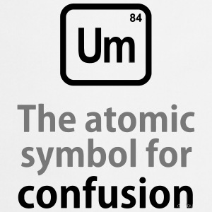 THE CHEMICAL ELEMENT OF CONFUSION Shirts - Keukenschort