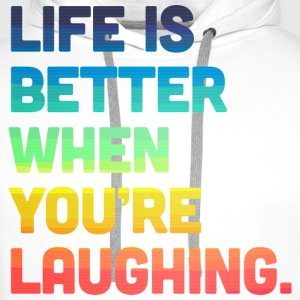 Life When You're Laughing 2 T-shirts - Herre Premium hættetrøje