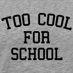 Too Cool For School Tanktops - Mannen Premium T-shirt