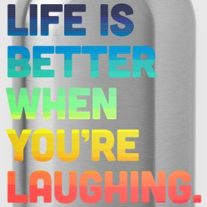 Life When You're Laughing 2 T-shirts - Vattenflaska
