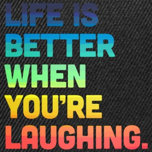 Life When You're Laughing 2 Tee shirts - Casquette snapback