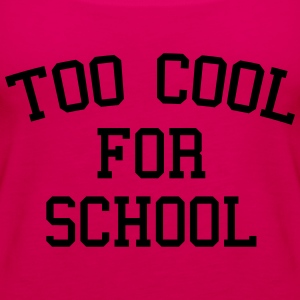 Too Cool For School T-Shirts - Women's Premium Tank Top