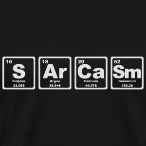 SARCASM PERIODIC TABLE Hoodies & Sweatshirts - Men's Premium T-Shirt