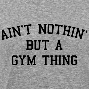 A Gym Thing Tops - Männer Premium T-Shirt