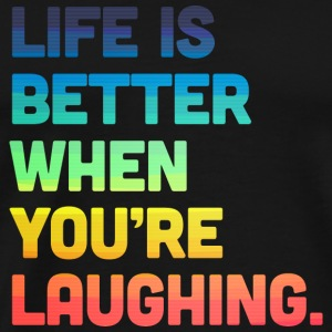 Life When You're Laughing 2 Tassen & rugzakken - Mannen Premium T-shirt
