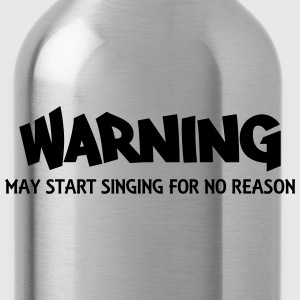 Warning! May start singing for no reason Koszulki z długim rękawem - Bidon
