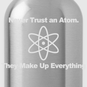 Trust no atom! T-shirts - Drinkfles
